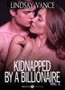 Kidnapped by a Billionaire - Vol. 1