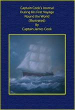 Captain Cook's Journal During His First Voyage Round the World (Illustrated)