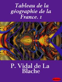 Tableau de la géographie de la France. 1