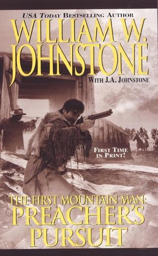 William W. Johnstone & J.A. Johnstone - Preacher's Pursuit