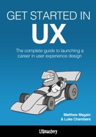Get Started in UX - Matthew Magain & Luke Chambers