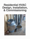 IBS Advisors Guide To Residential HVAC Design Installation  Commissioning