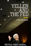 Yellen And The Fed A WSJ Briefing