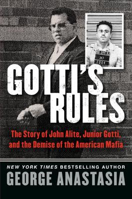 Gotti's Rules - George Anastasia book