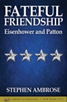 Fateful Friendship Eisenhower And Patton