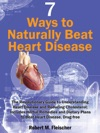 7 Ways To Naturally Beat Heart Disease