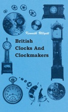British Clocks And Clockmakers