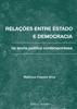 Matheus Passos Silva - Relações entre estado e democracia na teoria política contemporânea grafismos