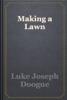Luke Joseph Doogue - Making a Lawn artwork