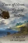 Dawn Of Steam Gods Of The Sun