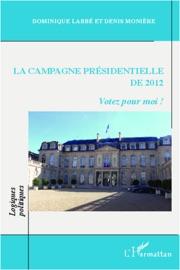 LA CAMPAGNE PRéSIDENTIELLE DE 2012