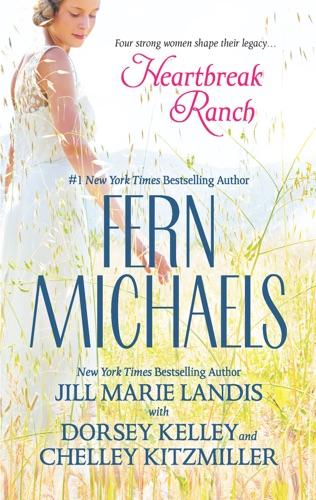 Chelley Kitzmiller, Jill Marie Landis, Dorsey Kelley & Fern Michaels - Heartbreak Ranch