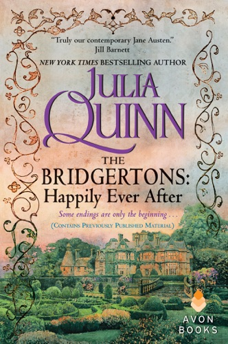 Julia Quinn - The Bridgertons: Happily Ever After