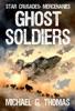 Ghost Soldiers (Star Crusades: Mercenaries, Book 2)