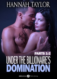 BOXED SET: UNDER THE BILLIONAIRES DOMINATION, PARTS 1-2