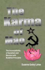 The Karma of Mao: The Incompatibility of Socialism and Marxism with Buddhist Principles