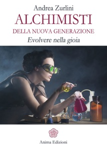 Alchimisti della nuova generazione da Andrea Zurlini