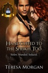 Handcuffed To The Sheikh Too Jewels Of The Desert Book 1
