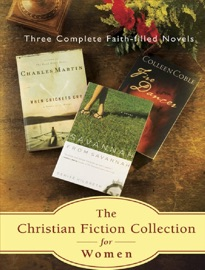 The Christian Fiction Collection for Women; Three Faith-Filled Novels PDF Download