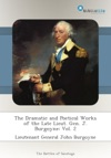The Dramatic And Poetical Works Of The Late Lieut Gen J Burgoyne Vol 2