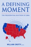 A Defining Moment The Presidential Election Of 2004