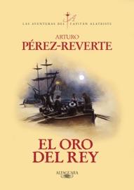 El oro del rey (Las aventuras del capitán Alatriste 4) PDF Download