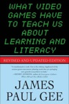 What Video Games Have To Teach Us About Learning And Literacy Second Edition