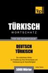 Deutsch-Trkischer Wortschatz Fr Das Selbststudium 5000 Wrter