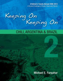 Keeping On Keeping On: 2--Chile, Argentina and Brazil PDF Download