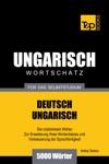 Deutsch-Ungarischer Wortschatz Fr Das Selbststudium 5000 Wrter