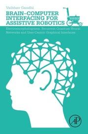 BRAIN-COMPUTER INTERFACING FOR ASSISTIVE ROBOTICS (ENHANCED EDITION)