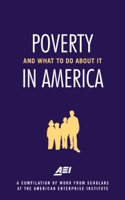 Poverty in America—and What to Do about It