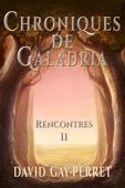 Chroniques de Galadria II: Rencontres