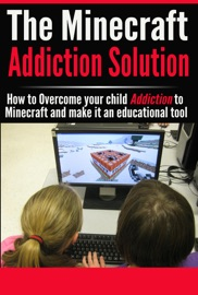 The Minecraft Addiction Solution