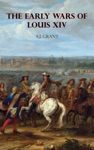 The Early Wars Of Louis XIV