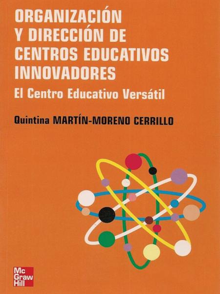 Organizacion y Direccion de Centros Educativos Innovadores por Quintina Martín- Moreno Cerrillo
