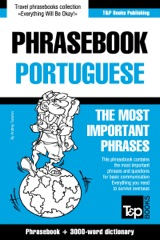 Phrasebook Portuguese: The Most Important Phrases - Phrasebook + 3000-Word Dictionary
