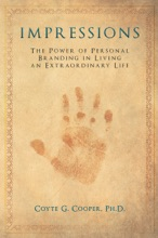 Impressions: The Power of Personal Branding in Living an Extraordinary Life