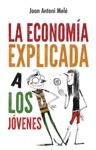 La Economa Explicada A Los Jvenes