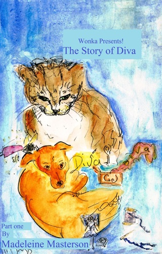 Wonka Presents! 'The Story of Diva': Part one E-Book Download