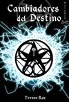 Cambiadores Del Destino Volumen 0102