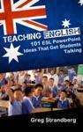 Teaching English 101 ESL PowerPoint Ideas That Get Students Talking