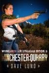 Winchester Quarry Winchester Undead Book 3