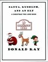 Santa Rudolph And An Elf A Christmas Trio Joke Book