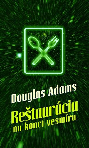 Douglas Adams - Reštaurácia na konci vesmíru