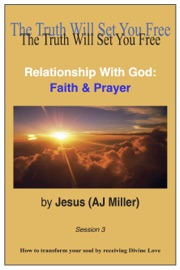 RELATIONSHIP WITH GOD: FAITH & PRAYER SESSION 3