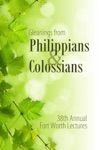 Gleanings From Philippians  Colossians