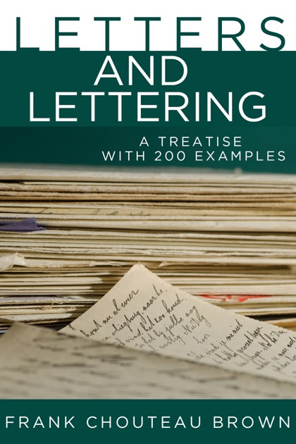 Letters and Lettering by Frank Chouteau Brown on Apple Books