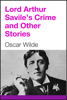 Oscar Wilde - Lord Arthur Savile's Crime and Other Stories artwork