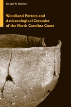 Woodland Potters And Archaeological Ceramics Of The North Carolina Coast